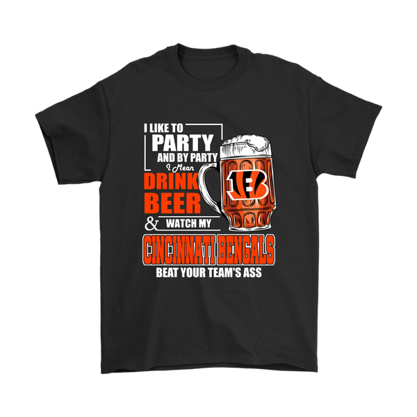 NFL – I Like To Party And By Party I Mean Drink Beer & Watch My Cincinnati Bengals Beat Your Team's Ass International Beer Day NFL Football Shirt-T-shirt-Gildan Mens T-Shirt-Black-S-Itees Global