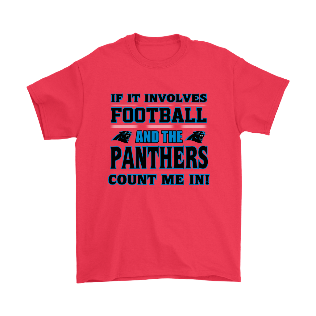 NFL - If It Involves Football And The Carolina Panthers Count Me In Shirts. 13644ba42