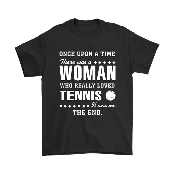 Once Upon A Time There Was A Woman Who Really Loved Tennis Shirts-T-shirt-Gildan Mens T-Shirt-Black-S-Itees Global