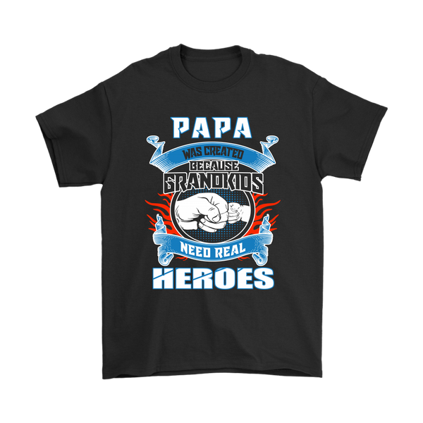 Papa Was Created Because Grandkids Need Real Heroes Shirts-T-shirt-Gildan Mens T-Shirt-Black-S-Itees Global
