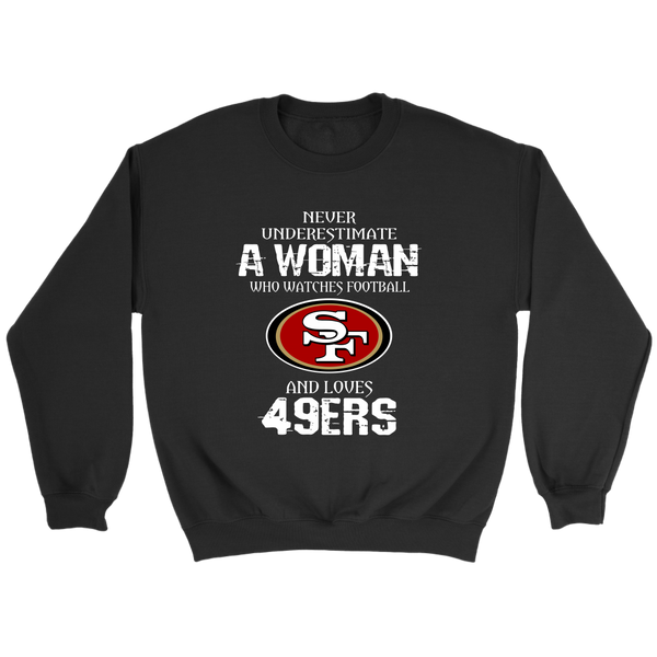 NFL - Never Underestimate A Woman Who Watches Football And Loves San Francisco 49ers Sweatshirt-T-shirt-Crewneck Sweatshirt-Black-S-Itees Global