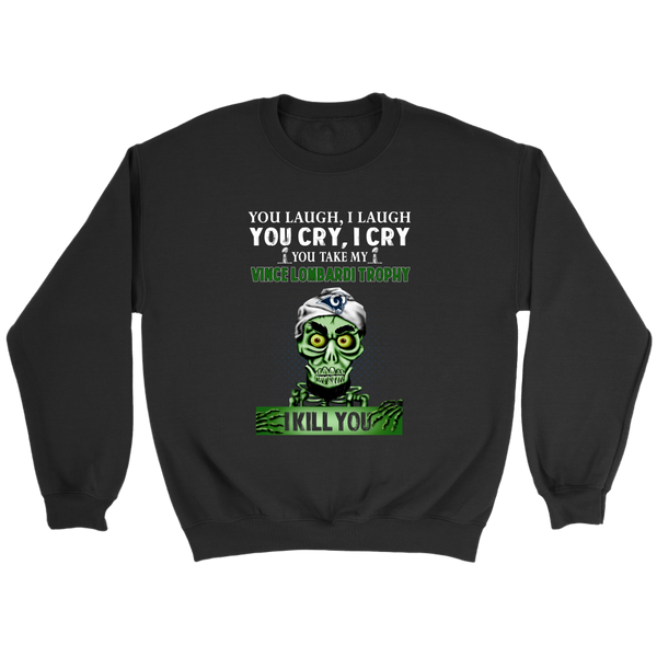 NFL – You Laugh I Laugh You Cry I Cry You Take My Vince Lombardi Trophy Super Bowl 2019 I Kill You Los Angeles Rams Jeff Dunham Achmed The Dead Terrorist Football Shirts-T-shirt-Crewneck Sweatshirt-Black-S-Itees Global