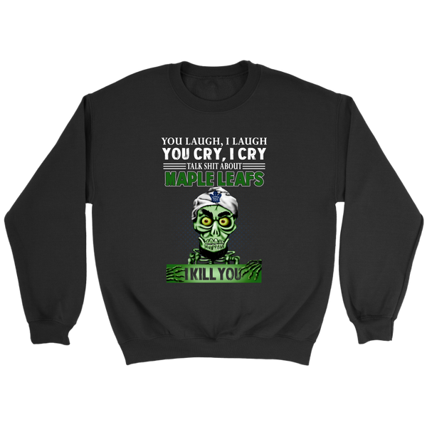 NHL – You Laugh I Laugh You Cry I Cry Talk Shit About Toronto Maple Leafs I Kill You Jeff Dunham Achmed The Dead Terrorist Hockey Shirts-T-shirt-Crewneck Sweatshirt-Black-S-Itees Global