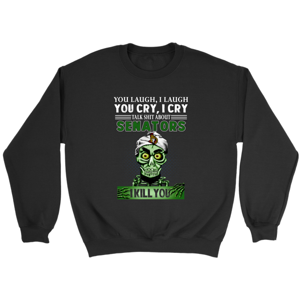 NHL – You Laugh I Laugh You Cry I Cry Talk Shit About Ottawa Senators I Kill You Jeff Dunham Achmed The Dead Terrorist Hockey Shirts-T-shirt-Crewneck Sweatshirt-Black-S-Itees Global
