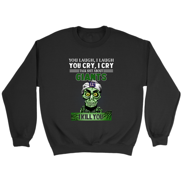 NFL – You Laugh I Laugh You Cry I Cry Talk Shit About New York Giants I Kill You Jeff Dunham Achmed The Dead Terrorist Football Shirts-T-shirt-Crewneck Sweatshirt-Black-S-Itees Global