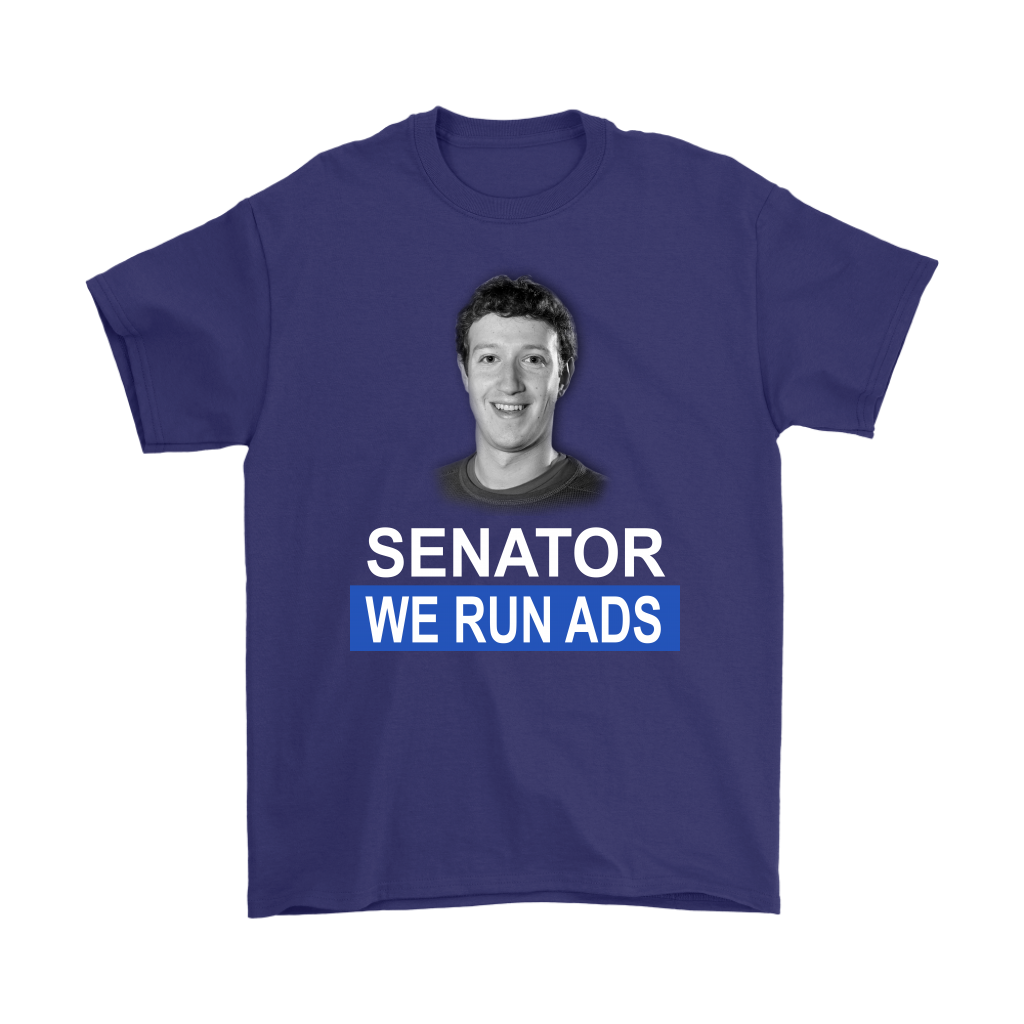 Senator, We Run Ads Funny FaceBook Mark Zuckerberg Shirts-T-shirt-Gildan Mens T-Shirt-Purple-S-Itees Global