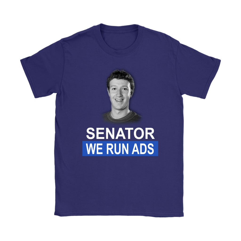 Senator, We Run Ads Funny FaceBook Mark Zuckerberg Shirts-T-shirt-Gildan Womens T-Shirt-Purple-S-Itees Global