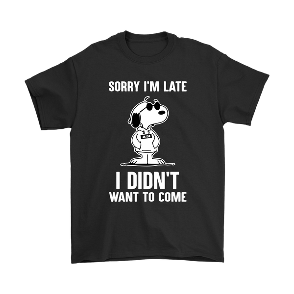 Sorry I'm Late I Didn't Want To Come Shirts-T-shirt-Gildan Mens T-Shirt-Black-S-Itees Global