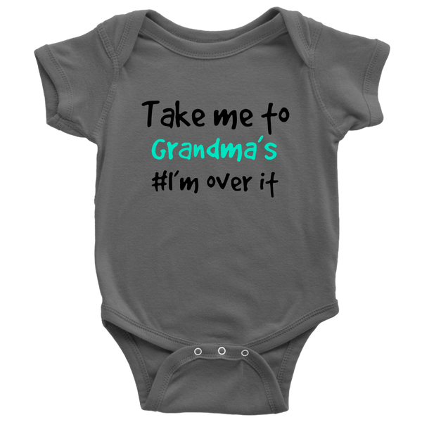 Take Me To Grandma's I'm Over It Family Shirts-T-shirt-Baby Bodysuit-Asphalt-NB-Itees Global
