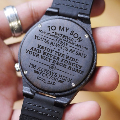 Dad To Son To My Son I Pray You'll Always Be Safe Enjoy Ride Never Forget Your Way Back Home Always Here For you Engraved Wooden Watch Gift