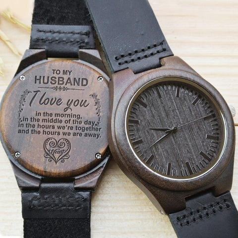 Wife to Husband Dear Love I Love You In Morning Middle Of Day Hours Together And Away Heart Engraved Wooden Watch