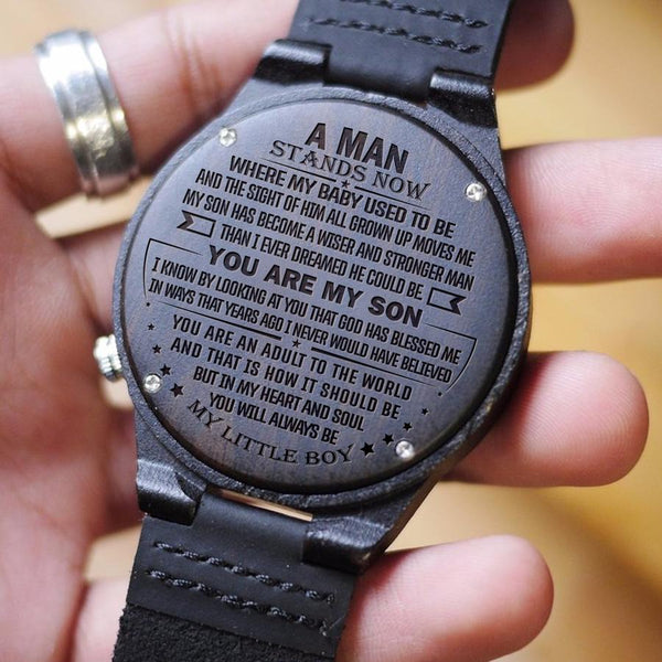 Wooden Watch Wood Watch Engraved Watch Dad To Son To My Son A Man Stands Now Where My Baby Used To Be My Little Boy You Are My Son