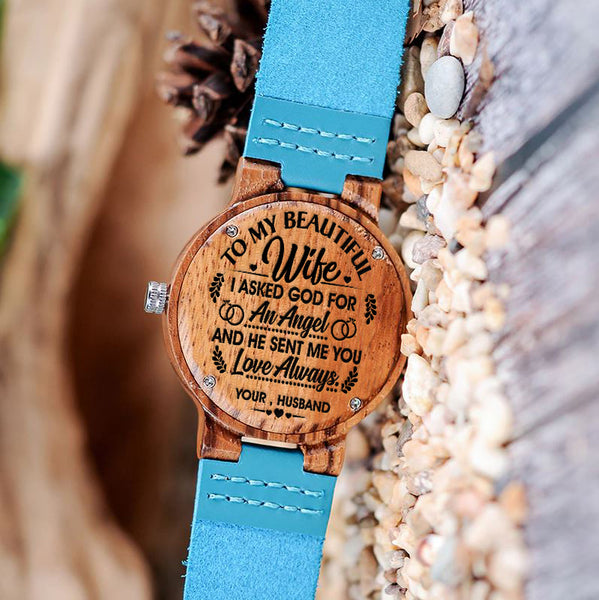 Wooden Watch Wood Engraved To My Beautiful Wife I Asked God For An Angel And He Sent Me You Love Always Your Husband