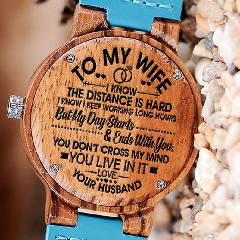 Wooden Watch Wood Engraved To My Wife Distance Is Hard My Day Starts And Ends With You Don't Cross My Mind You Live In It Love Your Husband