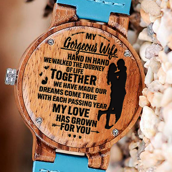 Wooden Watch Wood Engraved My Gorgeous Wife Hand In Hand We Walked Journey Of Life Together Made Dreams Come True My Love Has Grown For You