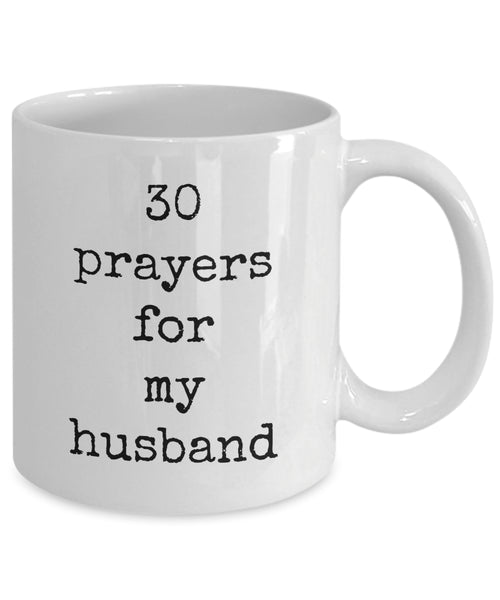 Coffee Mug - 30 Prayers For My Husband Husband Spouse Handsome Love Perfect Mister Wife Funny Novelty Coffee Cup Gift Idea Tmh-11wht-42