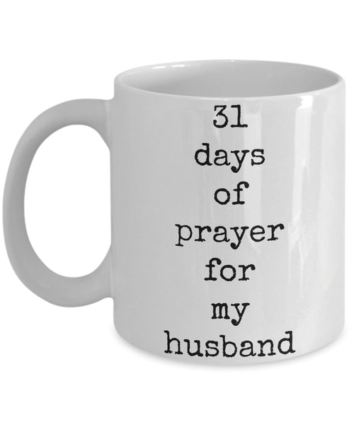 Coffee Mug - 31 Days Of Prayer For My Husband Next To My Husband Is Where I Belong Mug White Love Perfect Mister Wife Funny Novelty Coffee Cup Gift Idea Tmh-11wht-12