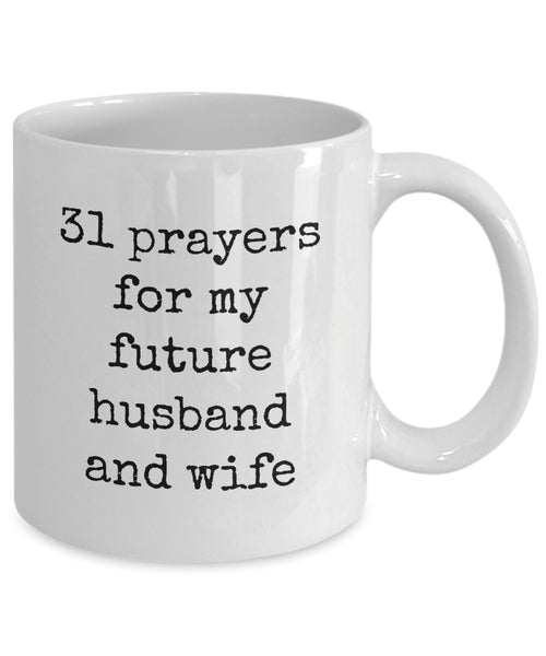 Coffee Mug - 31 Prayers For My Future Husband And Wife Belong Mug White Love Perfect Mister Wife Funny Novelty Coffee Cup Gift Idea Tmh-11wht-131r3