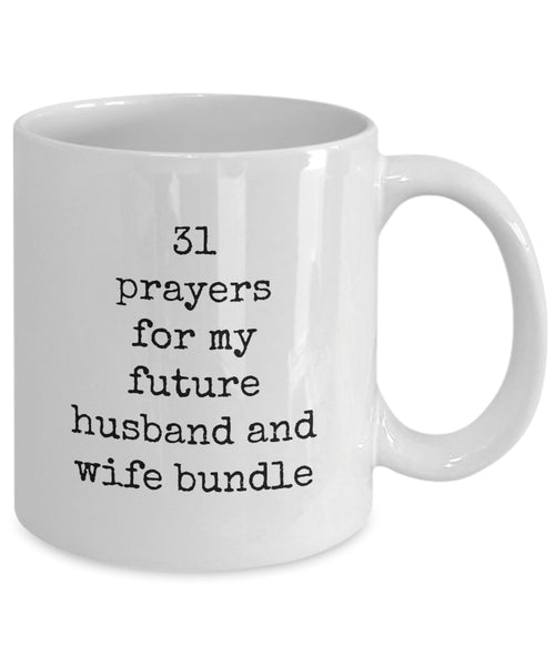 Coffee Mug - 31 Prayers For My Future Husband And Wife Bundle Belong Mug White Love Perfect Mister Wife Funny Novelty Coffee Cup Gift Idea Tmh-11wht-4r2