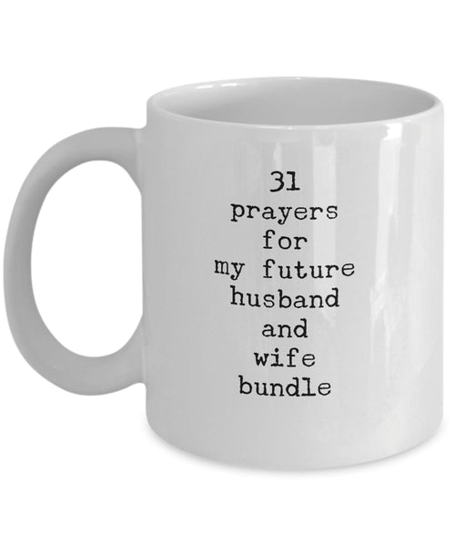Coffee Mug - 31 Prayers For My Future Husband And Wife Bundle Mug White Husband Spouse Lifepartner Love Bemine Funn