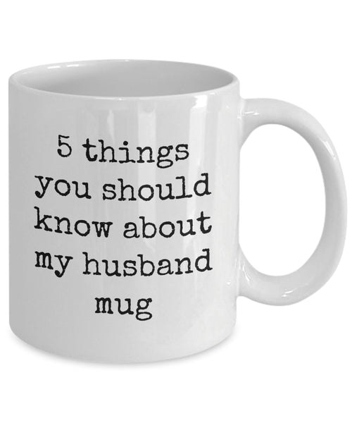 Coffee Mug - 5 Things You Should Know About My Husband Mug Belong Mug White Love Perfect Mister Wife Funny Novelty Coffee Cup Gift Idea Tmh-11wht-119r2