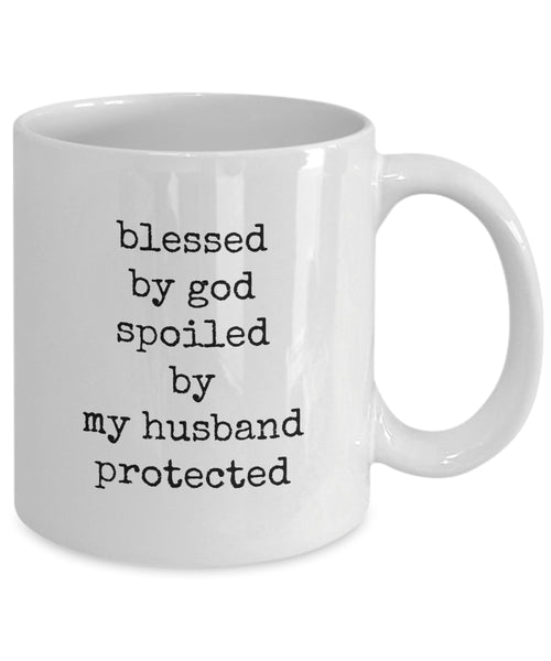 Coffee Mug - Blessed By God Spoiled By My Husband Protected Belong Mug White Love Perfect Mister Wife Funny Novelty Coffee Cup Gift Idea Tmh-11wht-444r2