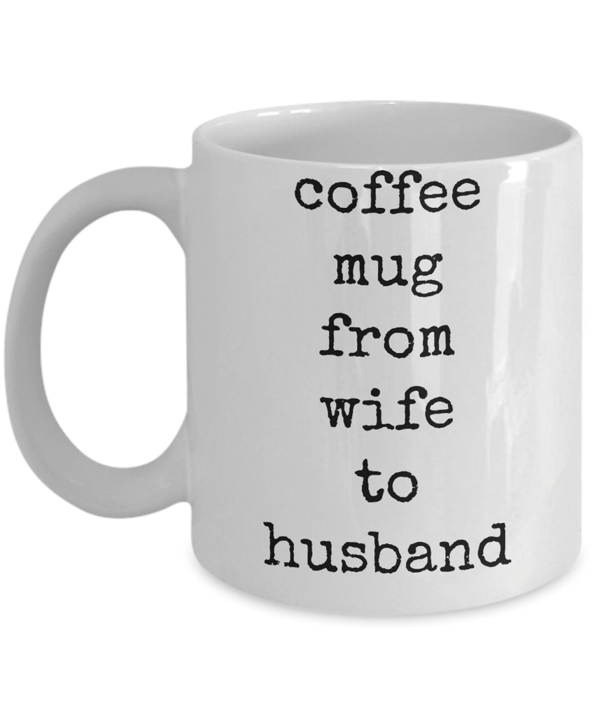 Coffee Mug - Coffee Mug From Wife To Husband Spouse Lifepartner Love Bemine Funny Novelty Coffee Cup Gift Idea