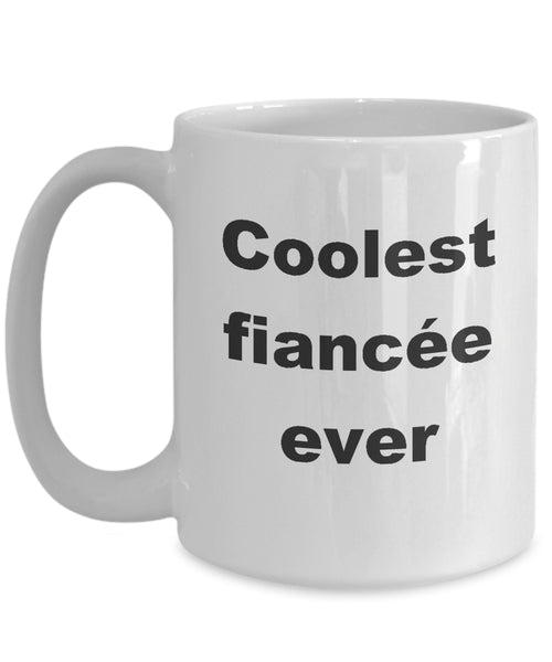 Coffee Mug - Coolest Fiancee Ever Mug White Girlfriend Certified Future Wife Ring Engaged Funny Novelty Gift Idea