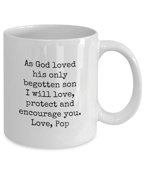 Coffee Mug - Dad To Son As God Loved His Only Begotten Son I Will Love Protect And Encourage You Love Pop Dts-11wht-4