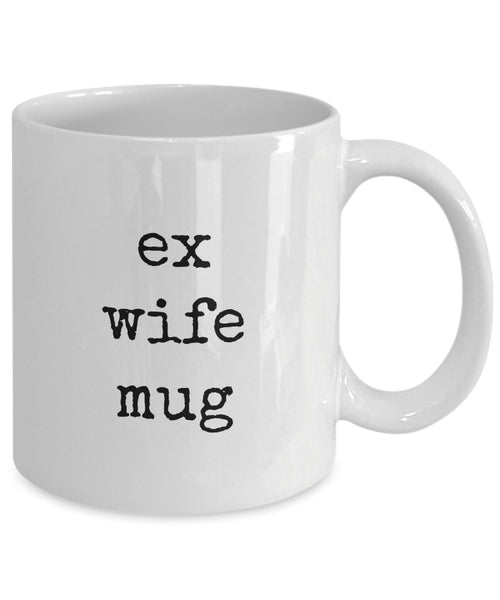 Coffee Mug - Ex Wife Mug Husband Spouse Lifepartner Love Bemine Funny Novelty Coffee Cup Gift Idea