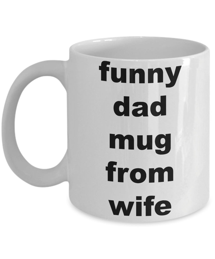 Coffee Mug - Funny Dad Mug From Wifehusband Spouse Lifepartner Love Bemine Funny Novelty Coffee Cup Gift Idea