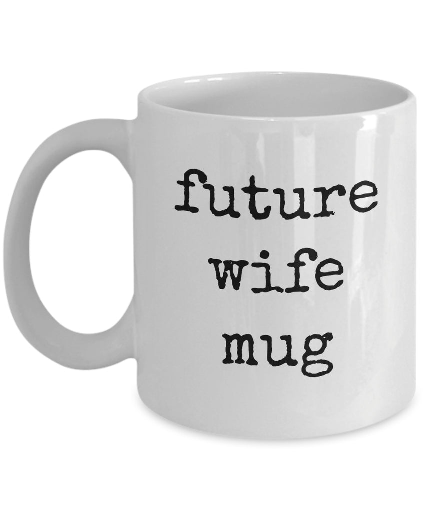 Coffee Mug - Future Wife Mug Husband Spouse Lifepartner Love Bemine Funny Novelty Coffee Cup Gift Idea