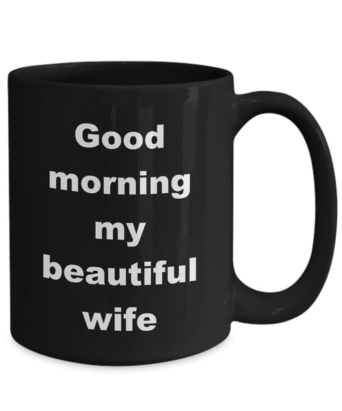 Coffee Mug - Good Morning My Beautiful Wife Mug Black Hearts Bemine Soulmate Funny Novelty Coffee Cup Gift Idea