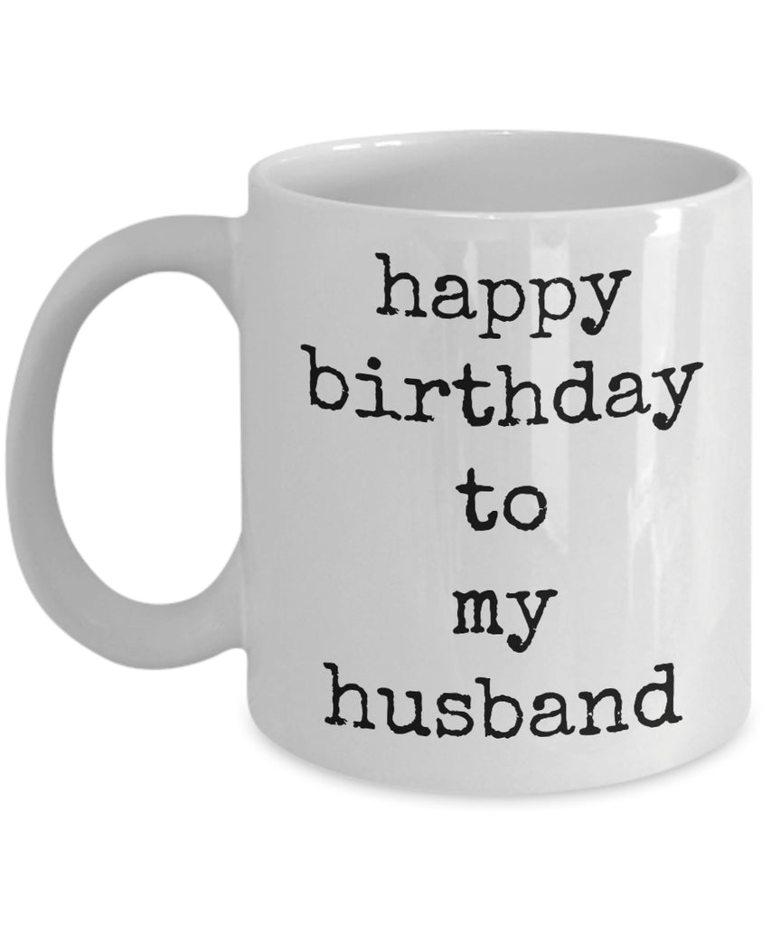 Coffee Mug - Happy Birthday To My Husband My Husband Says I Never Listen To Her Or Something Like That Mug White Tmh-11wht-399