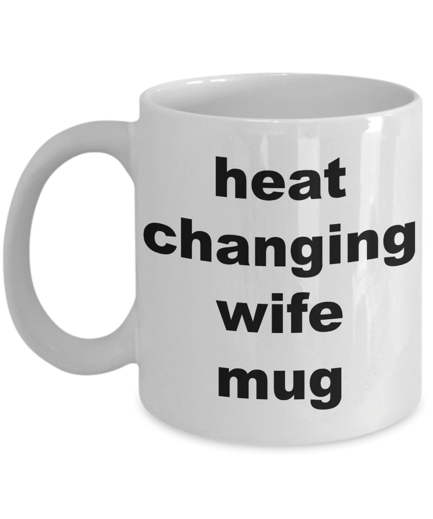 Coffee Mug - Heat Changing Wife Mug Husband Spouse Lifepartner Love Bemine Funny Novelty Coffee Cup Gift Idea