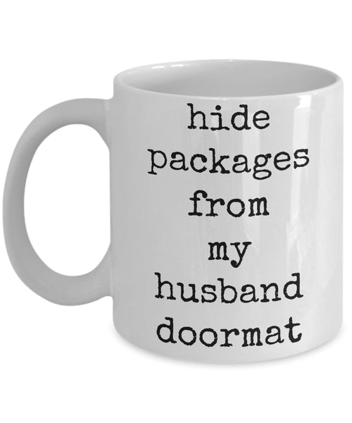 Coffee Mug - Hide Packages From My Husband Doormat You're My Favorite Husband I Promise Mug White Love Perfect Mister Wife Funny Novelty Coffee Cup Gift Idea Tmh-11wht-156