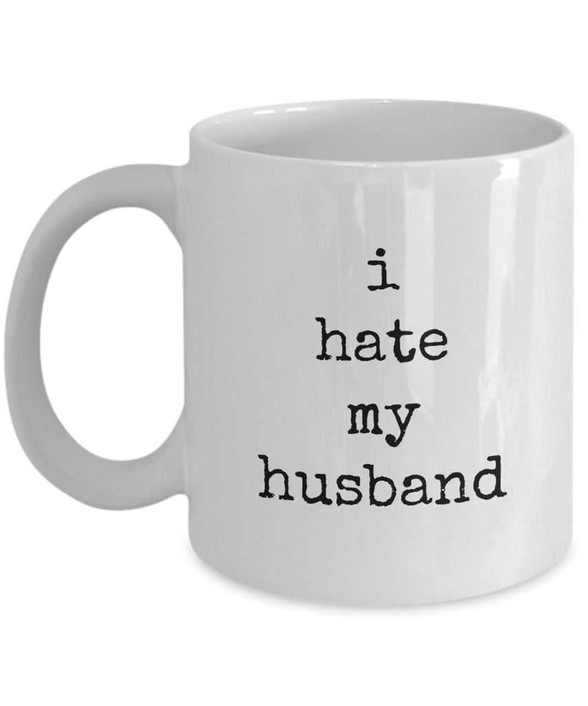 Coffee Mug - I Hate My Husband Good Morning My Handsome Husband Mug White Love Perfect Mister Wife Funny Novelty Tmh-11wht-132