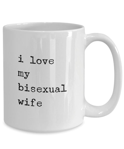 Coffee Mug - I Love My Bisexual Wife Mug White Husband Spouse Lifepartner Love Bemine Funny Novelty Coffee Cup Gift