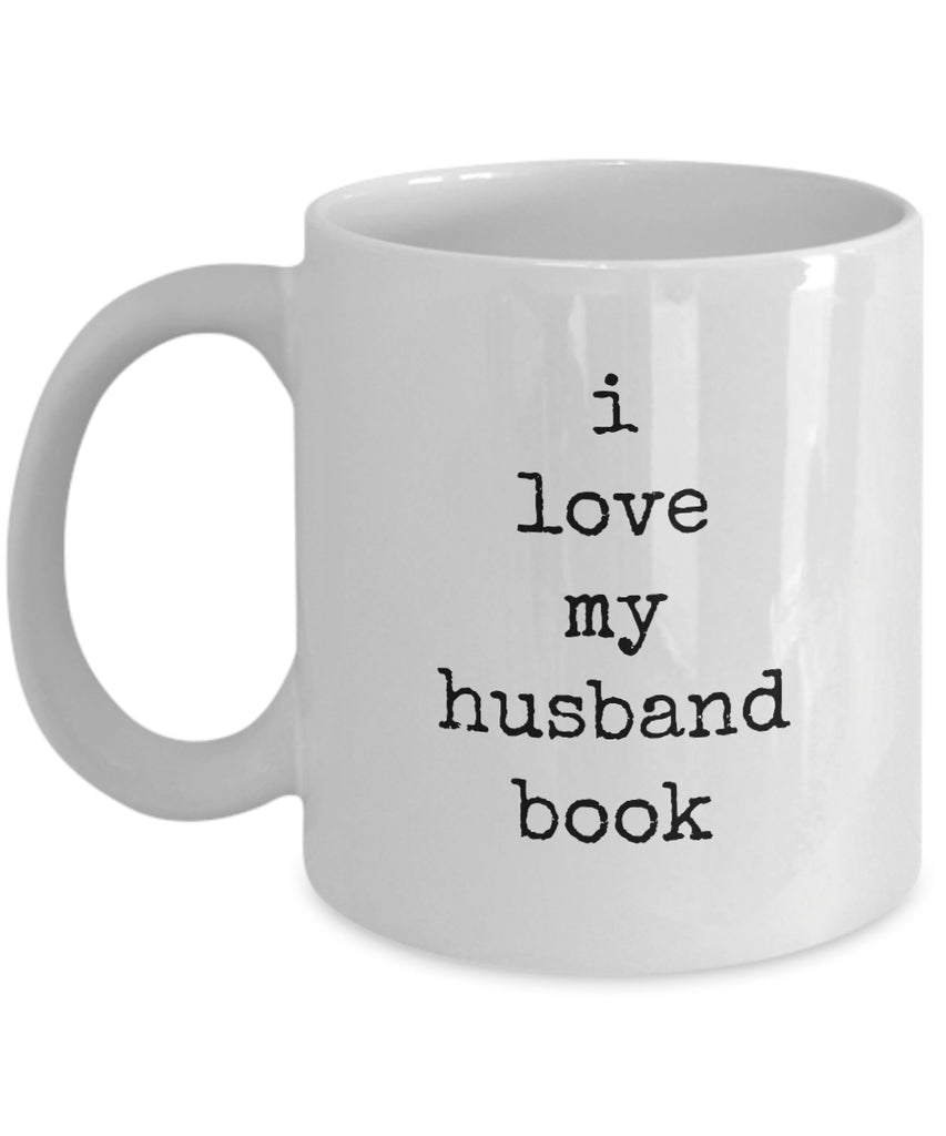 Coffee Mug - I Love My Husband Book Next To My Husband Is Where I Belong Mug White Love Perfect Mister Wife Funny Novelty Coffee Cup Gift Idea Tmh-11wht-193