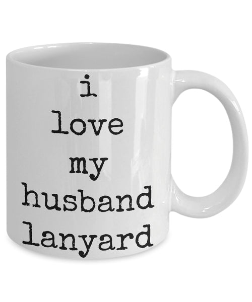 Coffee Mug - I Love My Husband Lanyard You're My Favorite Husband I Promise Mug White Love Perfect Mister Wife Funny Novelty Coffee Cup Gift Idea Tmh-11wht-494