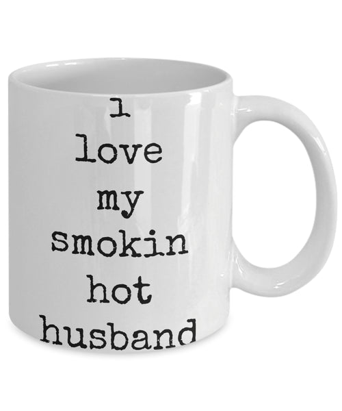 Coffee Mug - I Love My Smokin Hot Husband Husband Spouse Handsome Love Perfect Mister Wife Funny Novelty Coffee Cup Gift Idea Tmh-11wht-328