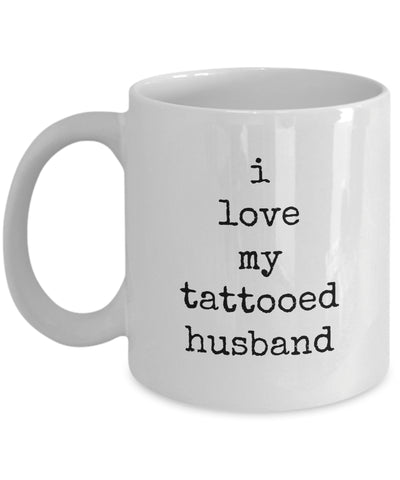 Coffee Mug - I Love My Tattooed Husband I Love My Weirdo Husband Mug White Handsome Love Perfect Mister Wife Funny Novelty Coffee Cup Gift Idea Tmh-11wht-177