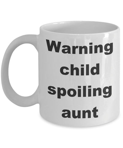 Coffee Mug - Warning Child Spoiling Aunt Mug White Auntie Aunty Niece Nephew Cool Love Funny Novelty Coffee Gift Idea