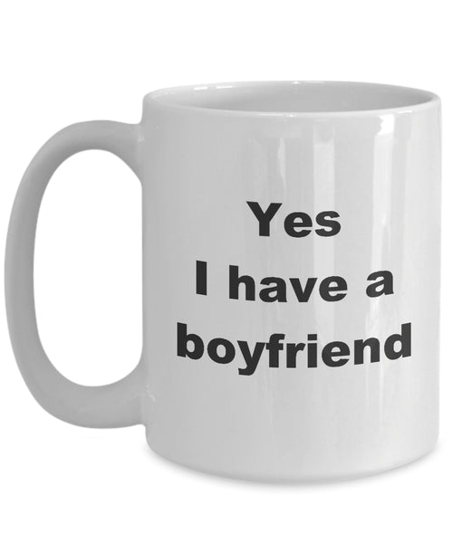 Coffee Mug - Yes I Have A Boyfriend Mug White Bae Boyfriends Girlfrend Dear Fod Foe Funny Novelty Coffee Gift