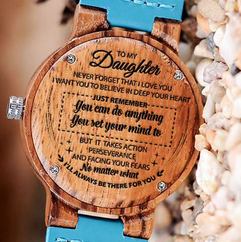 Wooden Watch Wood Watch Engraved Watch Dad To Daughter Remember Can Do Anything You Set You Mind To Takes Action Perseverance Facing Fears