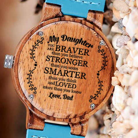 Wooden Watch Wood Watch Engraved Watch Dad To Daughter You Are Braver Stronger Smarter Than You Think Loved More Than You Know Love Dad