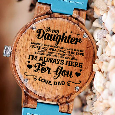 Wooden Watch Wood Watch Engraved Watch Dad To Daughter Wherever Journey In Life Take You Pray Always Be Safe Enjoy Ride Always Here For You