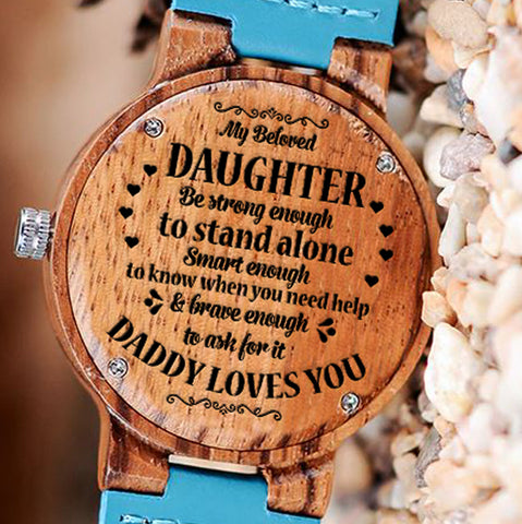 Wooden Watch Wood Watch Engraved Watch Dad To Daughter Strong Enough To Stand Alone Smart Enough To Know When Need Help Brave Enough To Ask