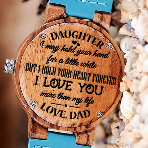 Wooden Watch Wood Watch Engraved Watch Dad To Daughter May Hold Your Hand Little While Hold Your Heart Forever Love You More Than My Life