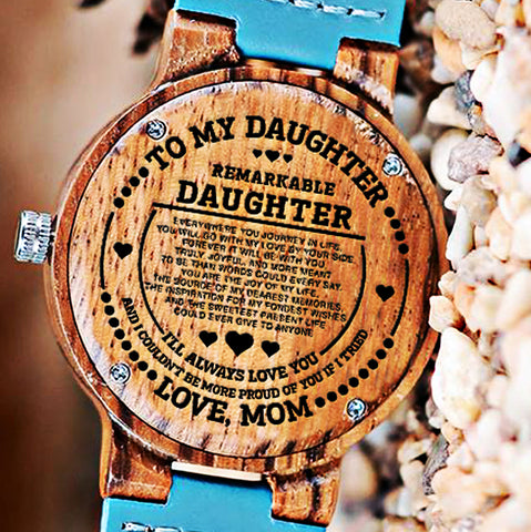 Wooden Watch Wood Watch Engraved To My Remarkable Daughter I'll Always Love You And I Couldn't Be More Proud Of You If I Tried